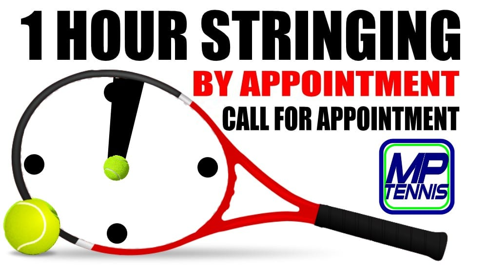 MP Tennis & Sports one hour stringing by appointment