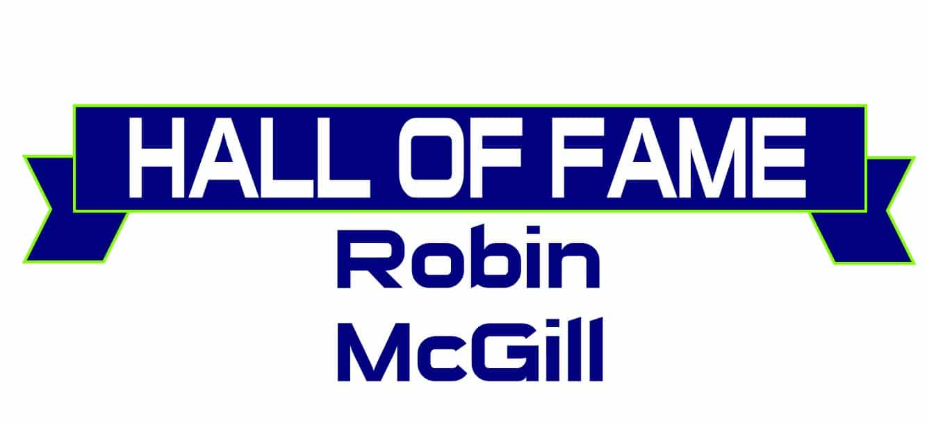 Hall of Fame Robin McGill